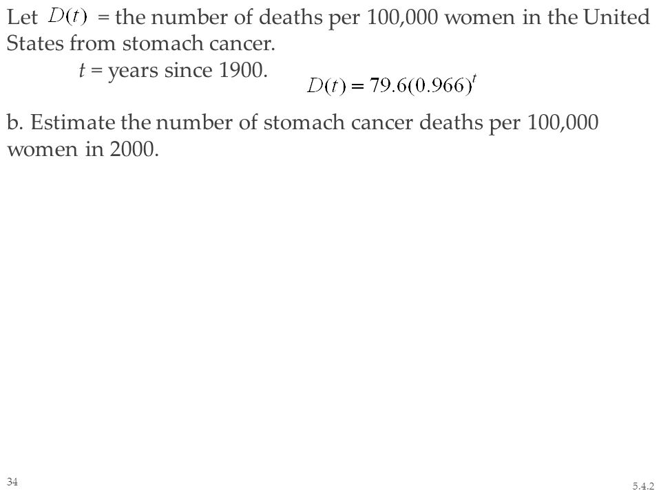 Let = the number of deaths per 100,000 women in the United States from stomach cancer.