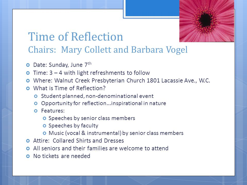 Time of Reflection Chairs: Mary Collett and Barbara Vogel  Date: Sunday, June 7 th  Time: 3 – 4 with light refreshments to follow  Where: Walnut Creek Presbyterian Church 1801 Lacassie Ave., W.C.