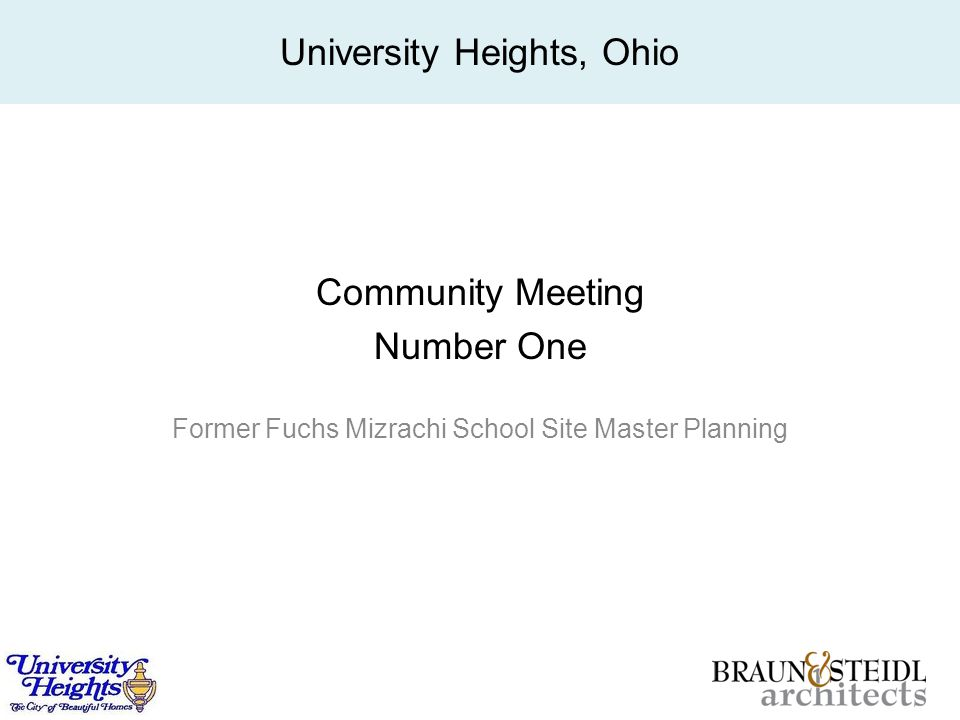 Community Meeting Number One Former Fuchs Mizrachi School Site Master Planning University Heights, Ohio