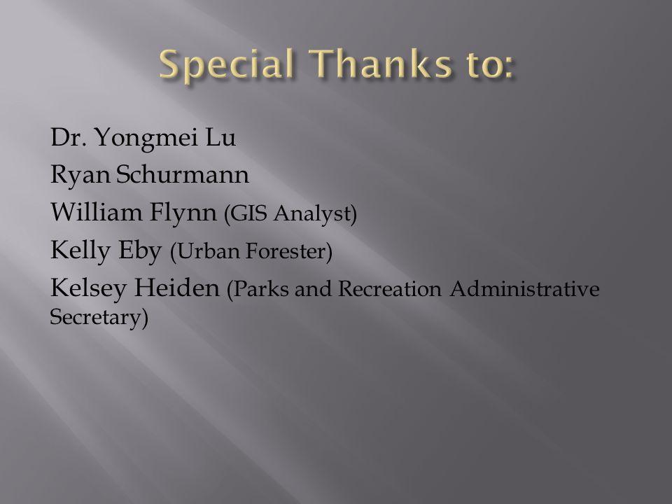 Dr. Yongmei Lu Ryan Schurmann William Flynn (GIS Analyst) Kelly Eby (Urban Forester) Kelsey Heiden (Parks and Recreation Administrative Secretary)