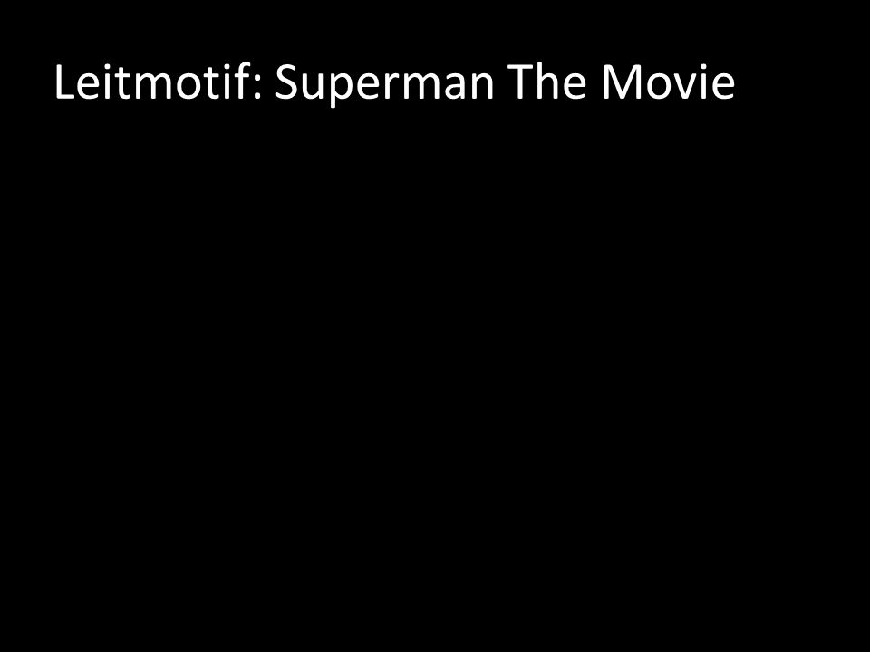 Leitmotif: Superman The Movie