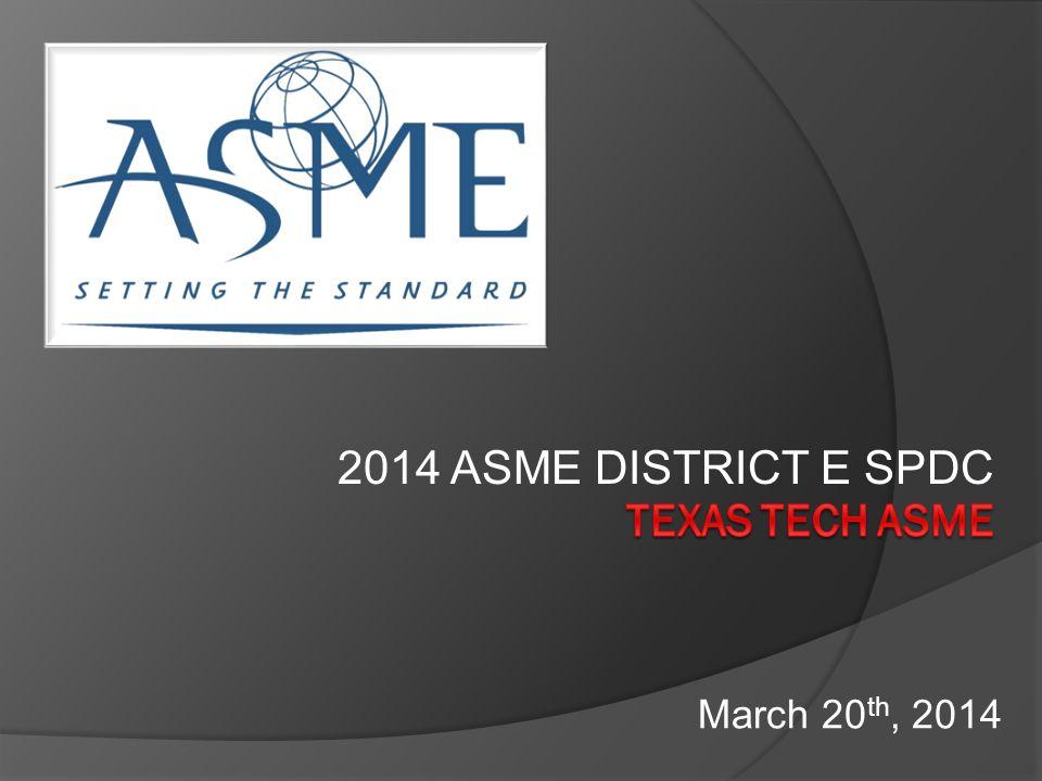 2014 ASME DISTRICT E SPDC March 20 th, 2014