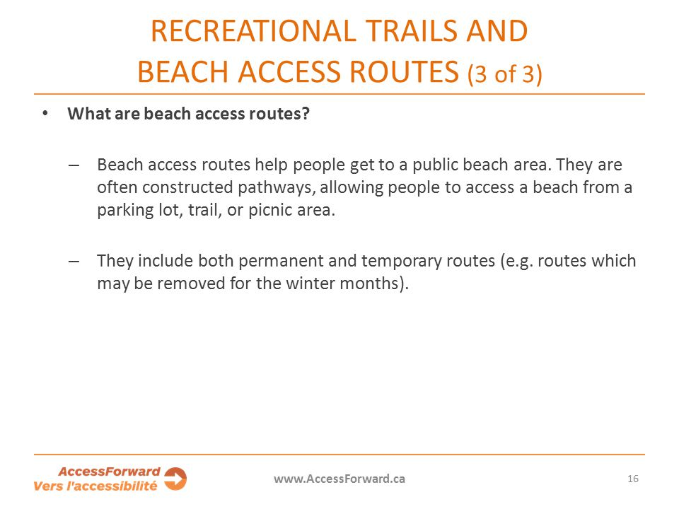 16 www.AccessForward.ca What are beach access routes.