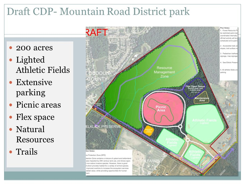Draft CDP- Mountain Road District park 200 acres Lighted Athletic Fields Extensive parking Picnic areas Flex space Natural Resources Trails