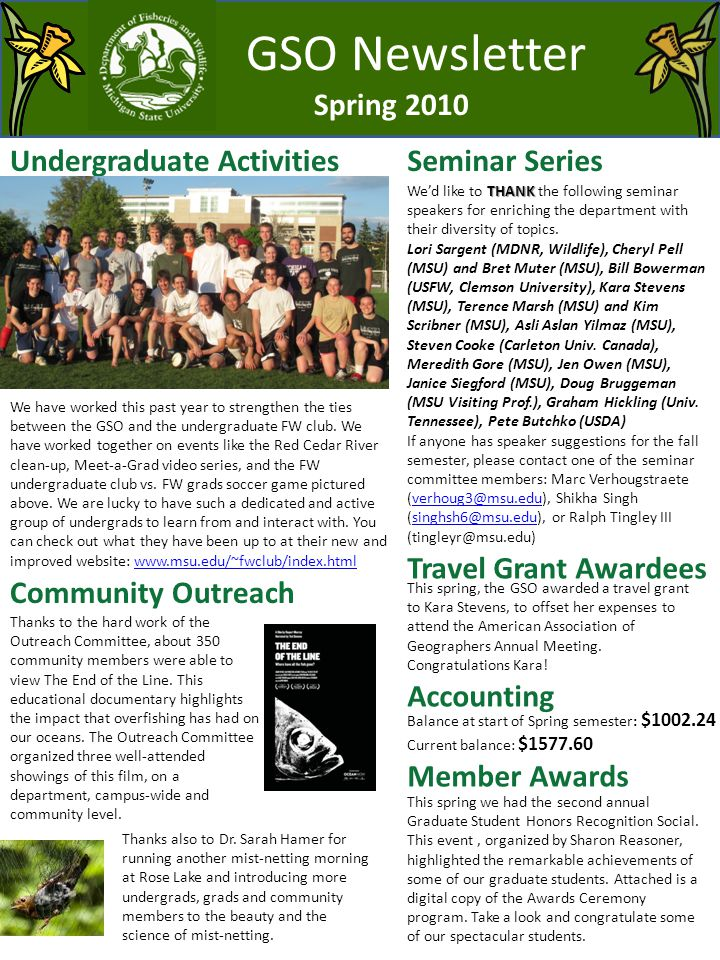 GSO Newsletter Spring 2010 Seminar SeriesUndergraduate Activities Member Awards Thanks to the hard work of the Outreach Committee, about 350 community