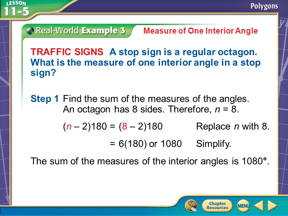 Example 3 Measure of One Interior Angle TRAFFIC SIGNS A stop sign is a regular octagon.