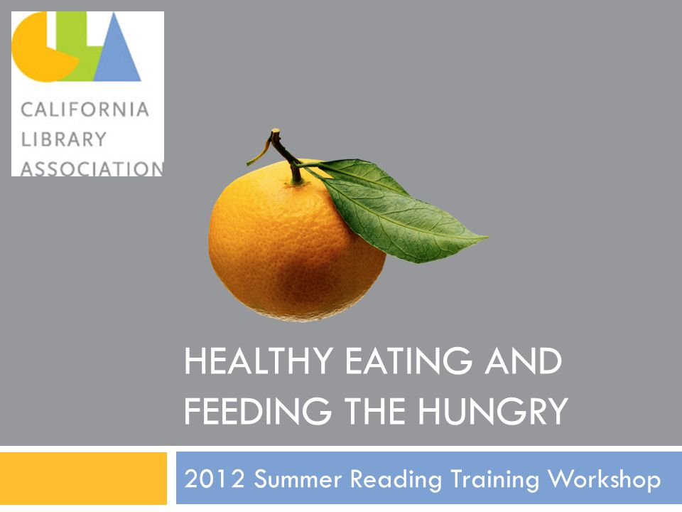 HEALTHY EATING AND FEEDING THE HUNGRY 2012 Summer Reading Training Workshop