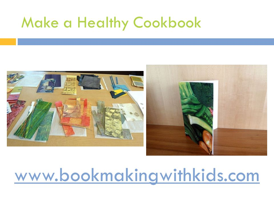 Make a Healthy Cookbook www.bookmakingwithkids.com