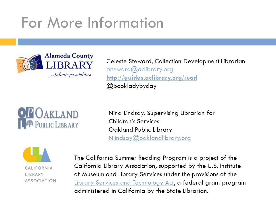 For More Information The California Summer Reading Program is a project of the California Library Association, supported by the U.S. Institute of Muse