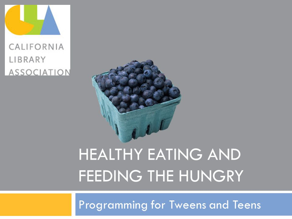 HEALTHY EATING AND FEEDING THE HUNGRY Programming for Tweens and Teens