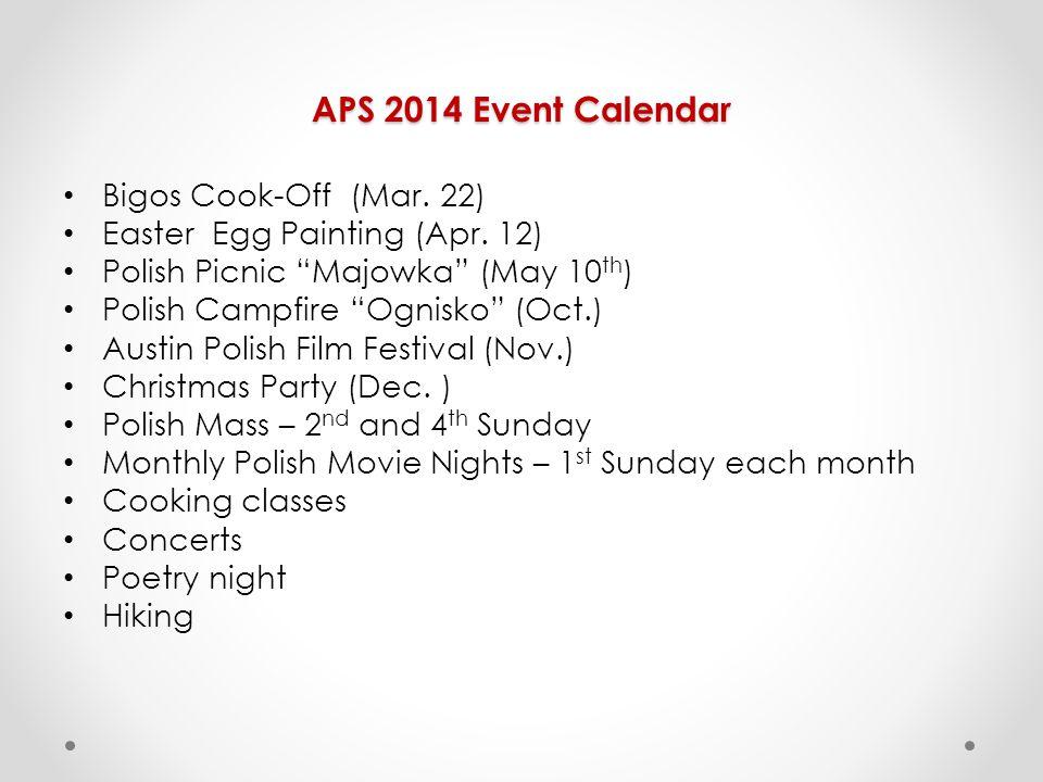 APS 2014 Event Calendar Bigos Cook-Off (Mar. 22) Easter Egg Painting (Apr.