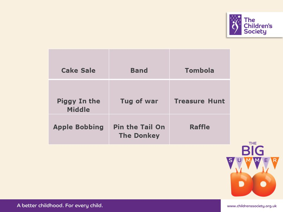 Cake Sale Band Tombola Piggy In the Middle Tug of war Treasure Hunt Apple Bobbing Pin the Tail On The Donkey Raffle