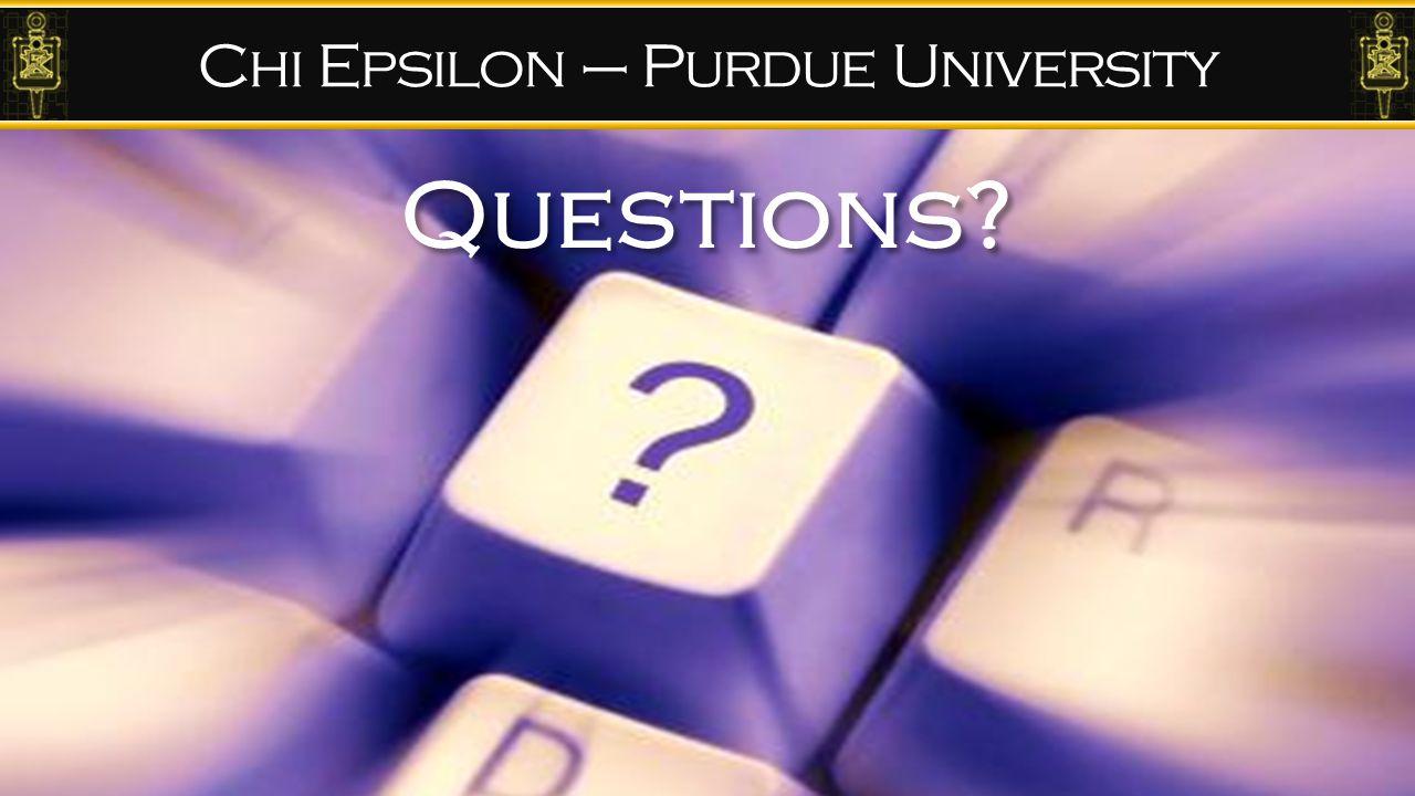 Chi Epsilon – Purdue University Questions?
