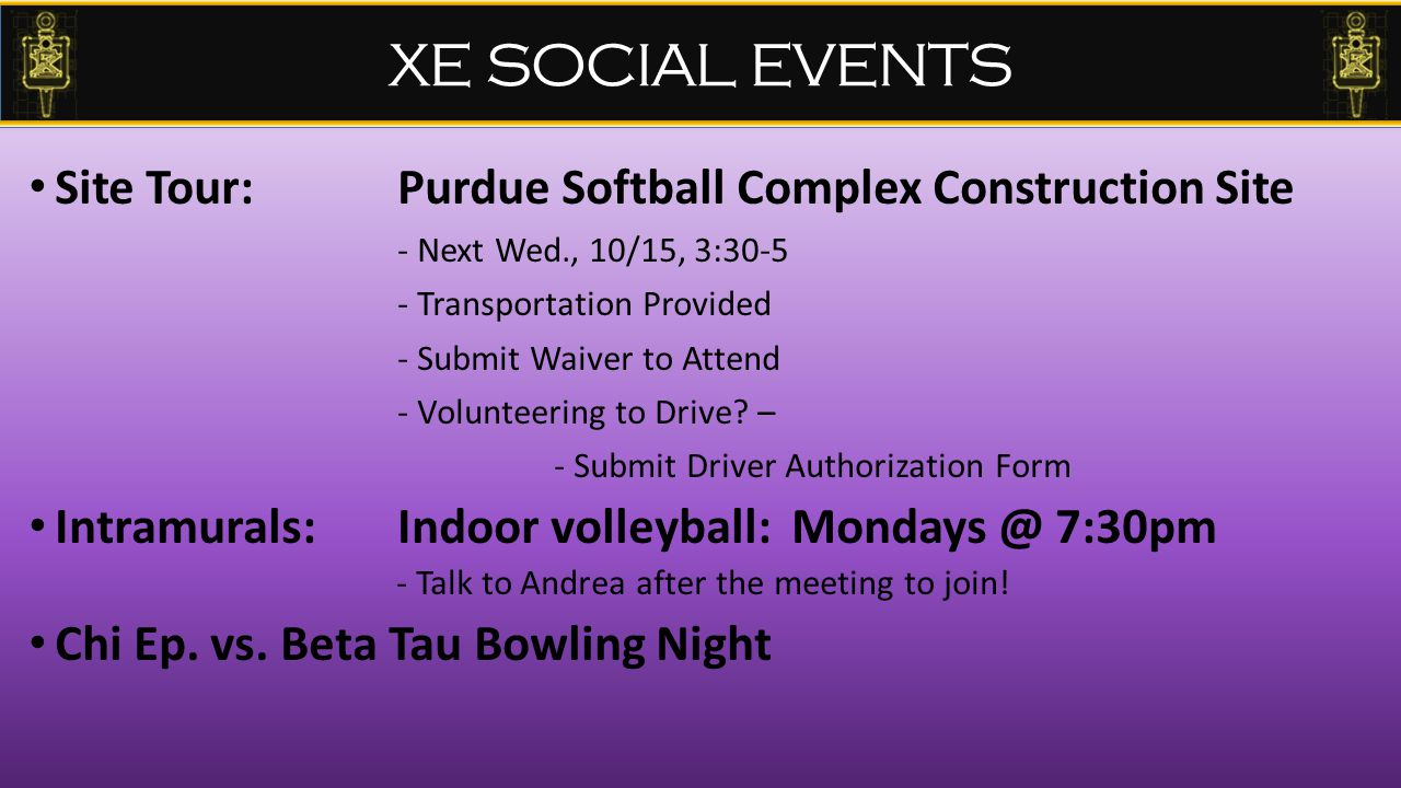 XE SOCIAL EVENTS Site Tour: Purdue Softball Complex Construction Site - Next Wed., 10/15, 3:30-5 - Transportation Provided - Submit Waiver to Attend - Volunteering to Drive.