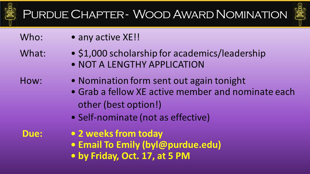 Who: any active XE!! What: $1,000 scholarship for academics/leadership NOT A LENGTHY APPLICATION How: Nomination form sent out again tonight Grab a fe
