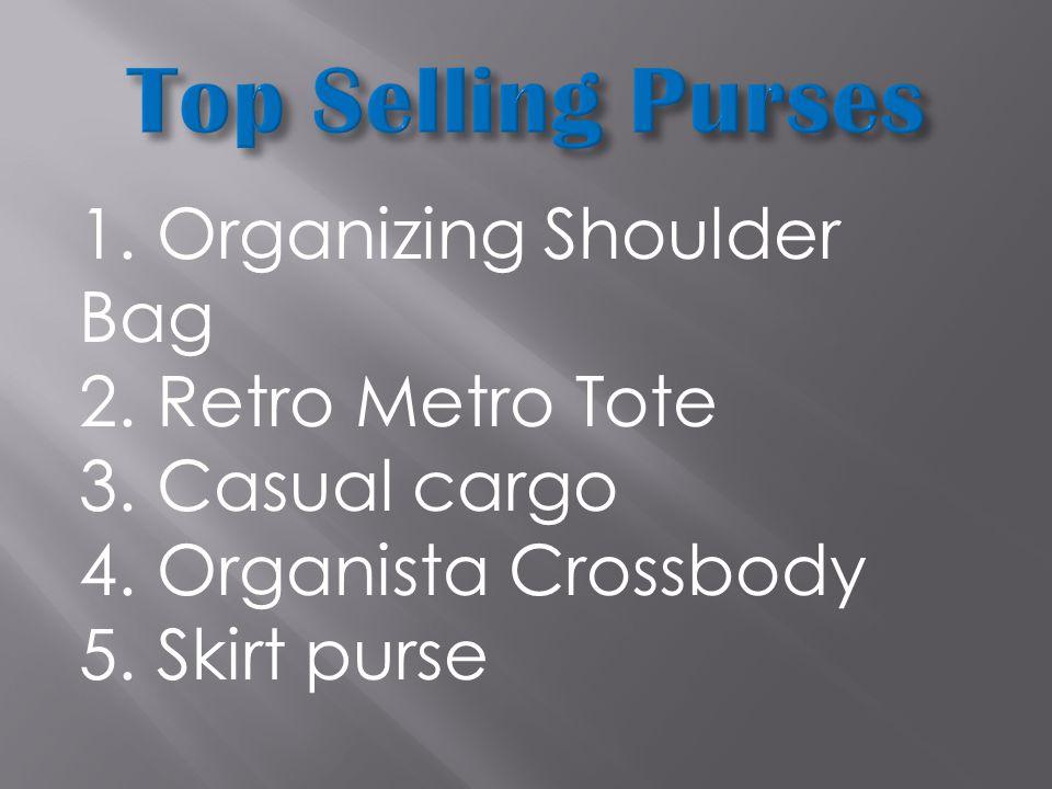 1. Organizing Shoulder Bag 2. Retro Metro Tote 3.