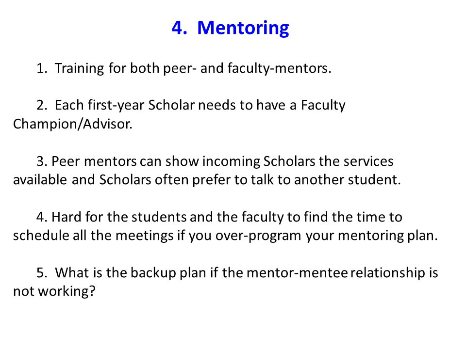 4. Mentoring 1. Training for both peer- and faculty-mentors.