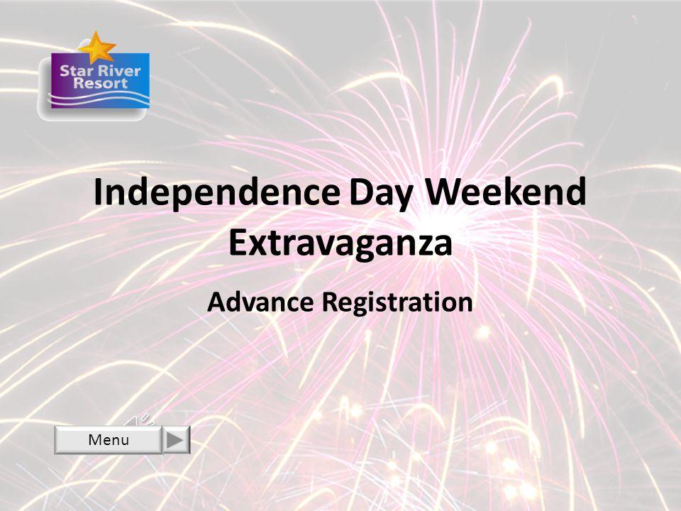 Independence Day Weekend Extravaganza Advance Registration Menu