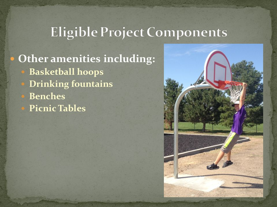 Other amenities including: Basketball hoops Drinking fountains Benches Picnic Tables