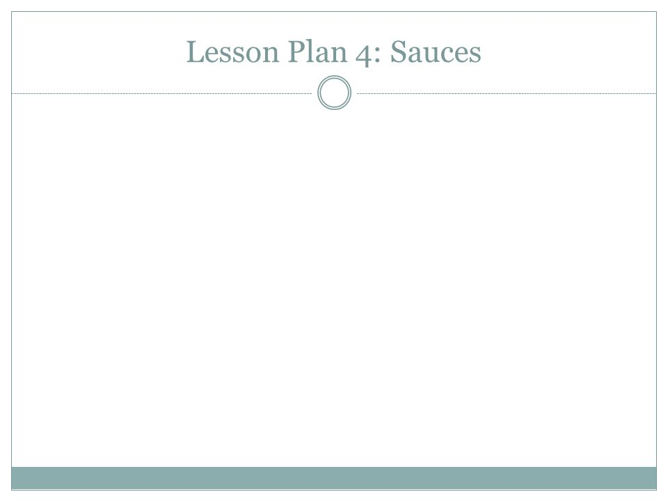 Lesson Plan 4: Sauces