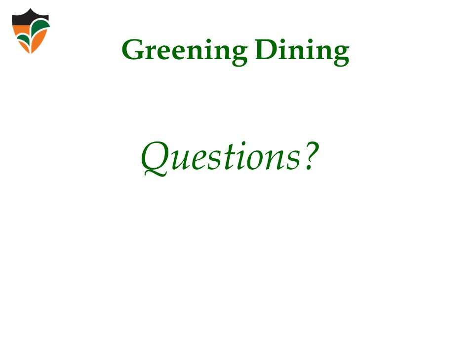 Questions Greening Dining