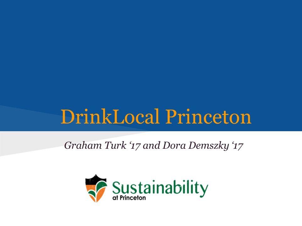 DrinkLocal Princeton Graham Turk '17 and Dora Demszky '17