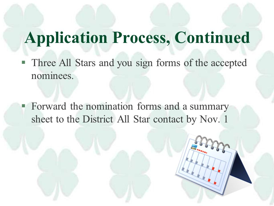 Application Process §Agents share the nomination form with eligible 4-H'ers by October 1 and collect completed forms. §Schedule a meeting with All Sta