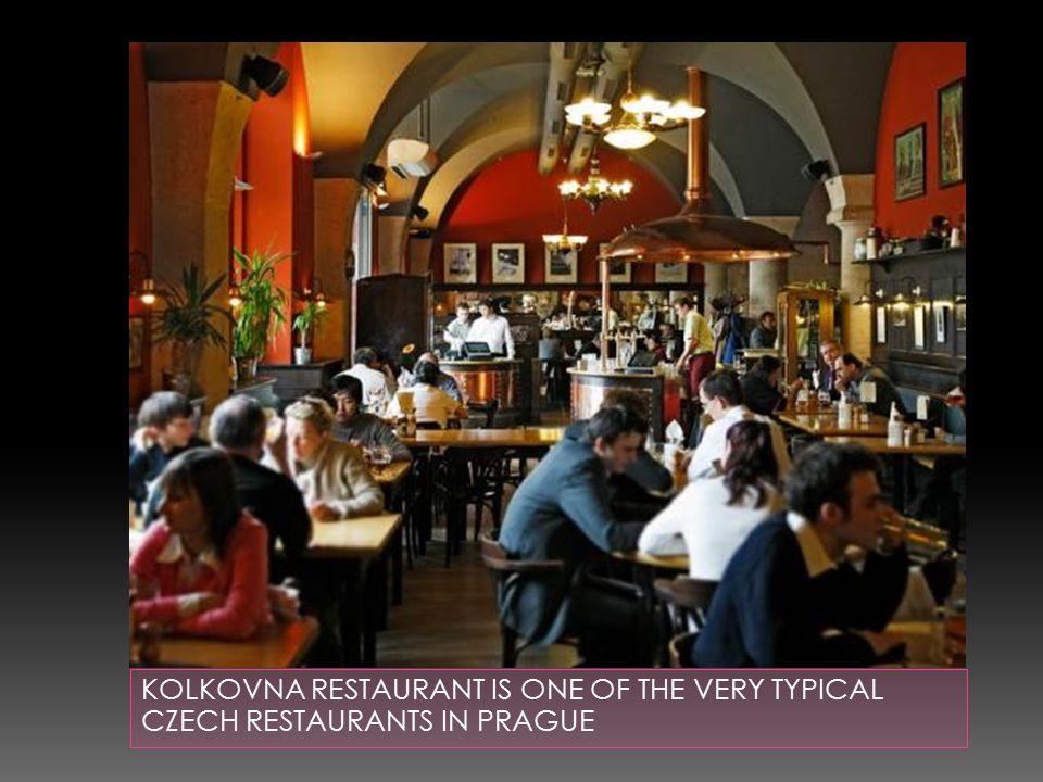 KOLKOVNA RESTAURANT IS ONE OF THE VERY TYPICAL CZECH RESTAURANTS IN PRAGUE