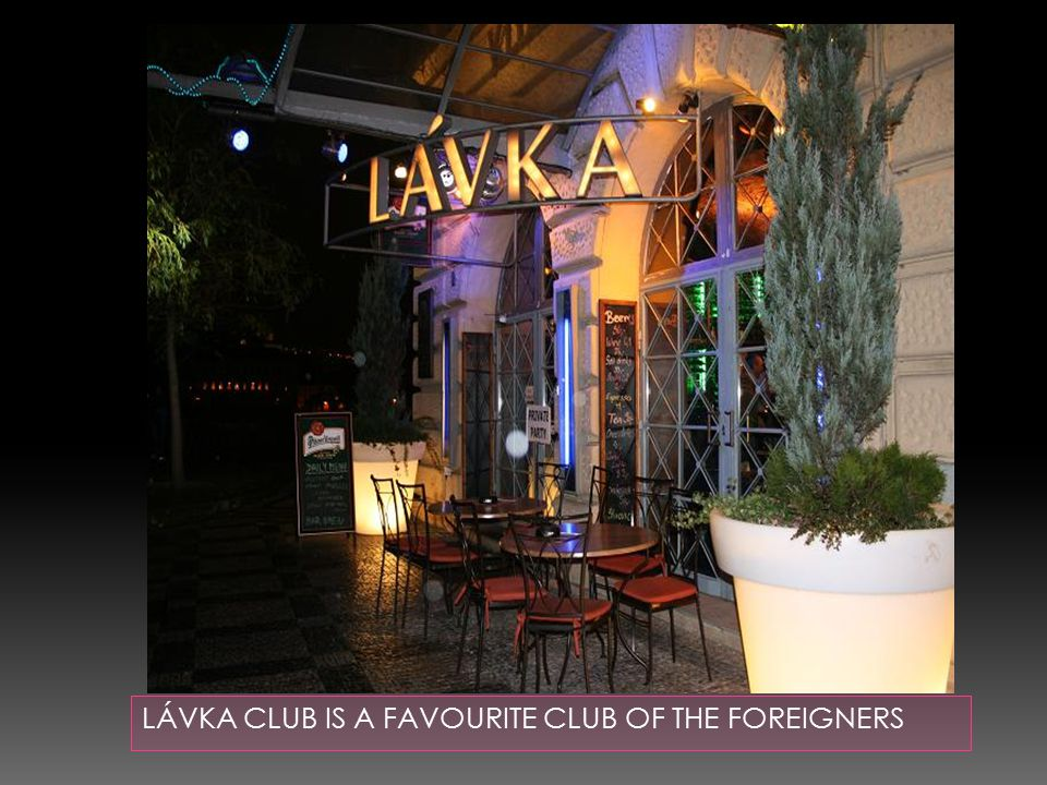 LÁVKA CLUB IS A FAVOURITE CLUB OF THE FOREIGNERS