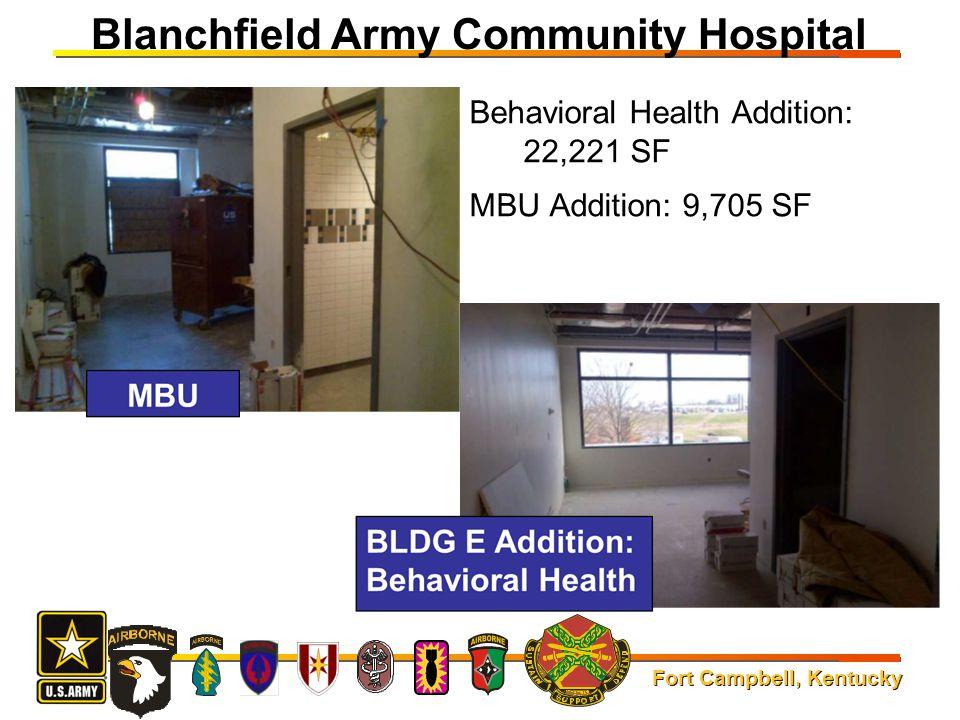 Fort Campbell, Kentucky Behavioral Health Addition: 22,221 SF MBU Addition: 9,705 SF Blanchfield Army Community Hospital