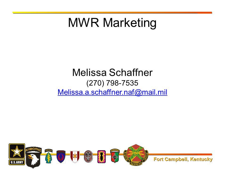 Fort Campbell, Kentucky MWR Marketing Melissa Schaffner (270) 798-7535 Melissa.a.schaffner.naf@mail.mil