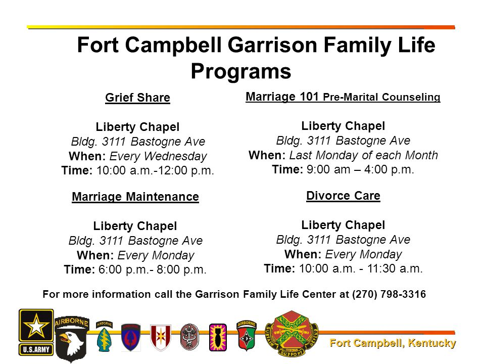 Fort Campbell, Kentucky Fort Campbell Garrison Family Life Programs Marriage 101 Pre-Marital Counseling Liberty Chapel Bldg. 3111 Bastogne Ave When: L