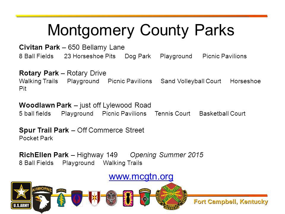 Fort Campbell, Kentucky Montgomery County Parks Civitan Park – 650 Bellamy Lane 8 Ball Fields 23 Horseshoe Pits Dog Park Playground Picnic Pavilions R