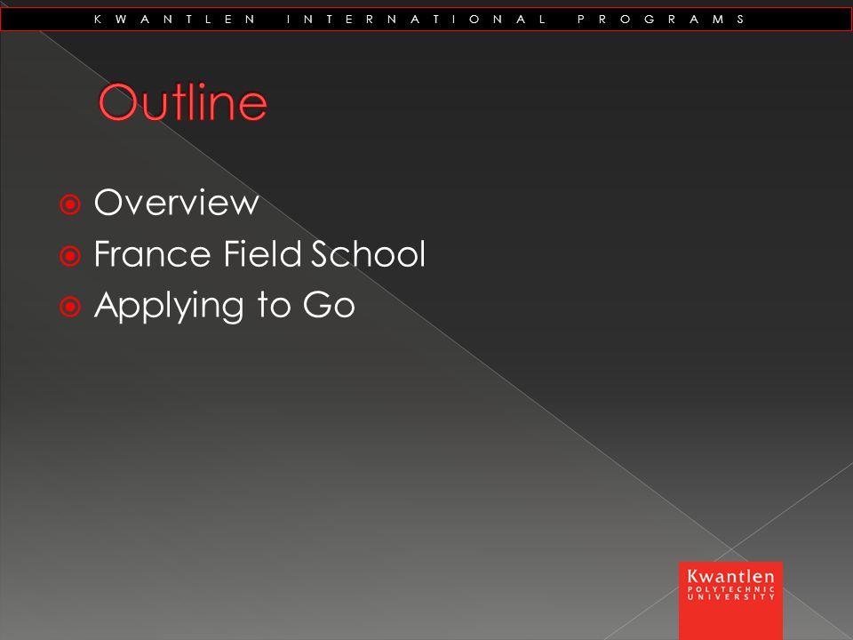 KWANTLEN INTERNATIONAL PROGRAMS  Overview  France Field School  Applying to Go