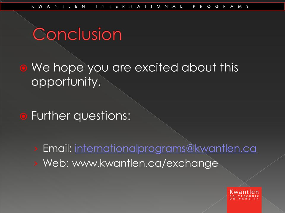 KWANTLEN INTERNATIONAL PROGRAMS  We hope you are excited about this opportunity.