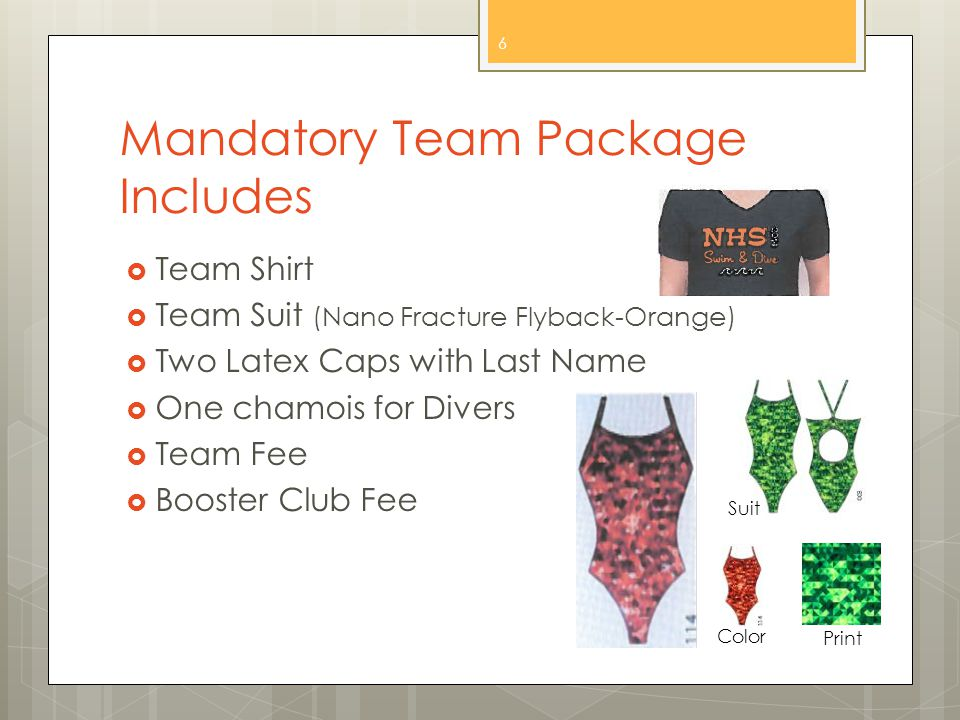 Mandatory Team Package Includes  Team Shirt  Team Suit (Nano Fracture Flyback-Orange)  Two Latex Caps with Last Name  One chamois for Divers  Team Fee  Booster Club Fee 6 Suit Print Color