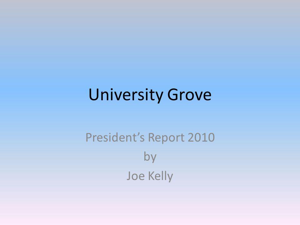 University Grove President's Report 2010 by Joe Kelly