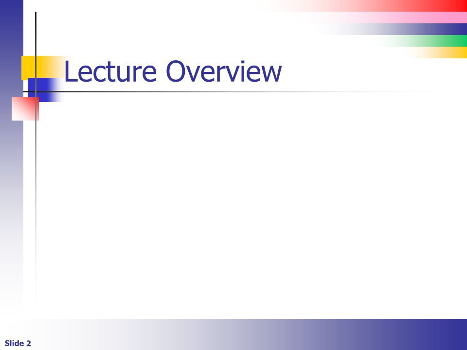 Slide 2 Lecture Overview
