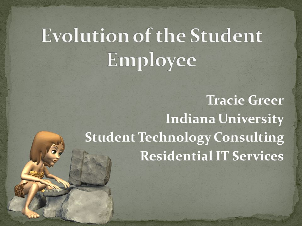 Tracie Greer Indiana University Student Technology Consulting Residential IT Services