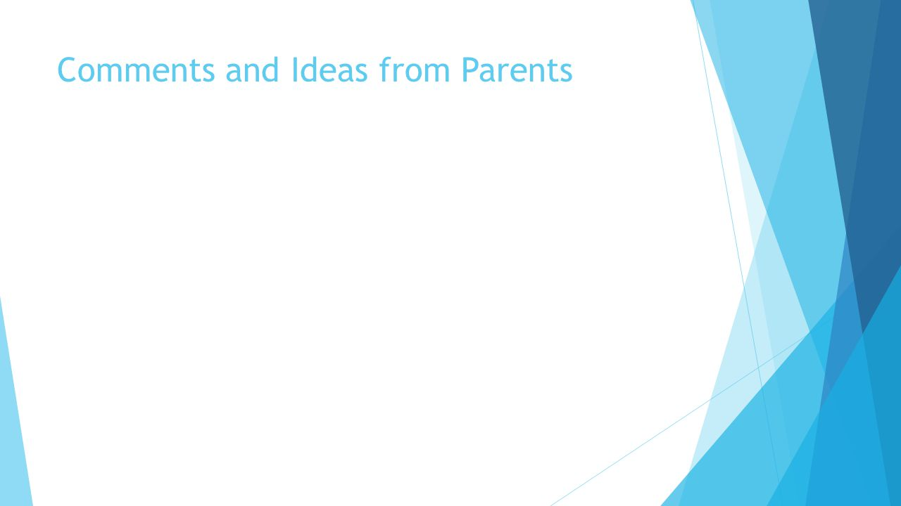 Comments and Ideas from Parents