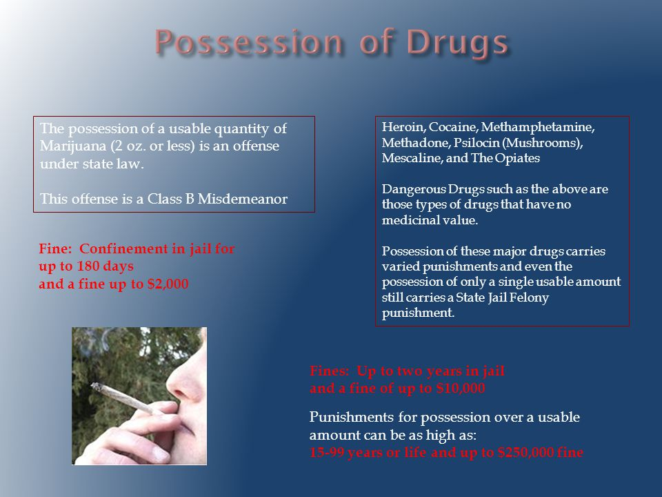 The possession of a usable quantity of Marijuana (2 oz.