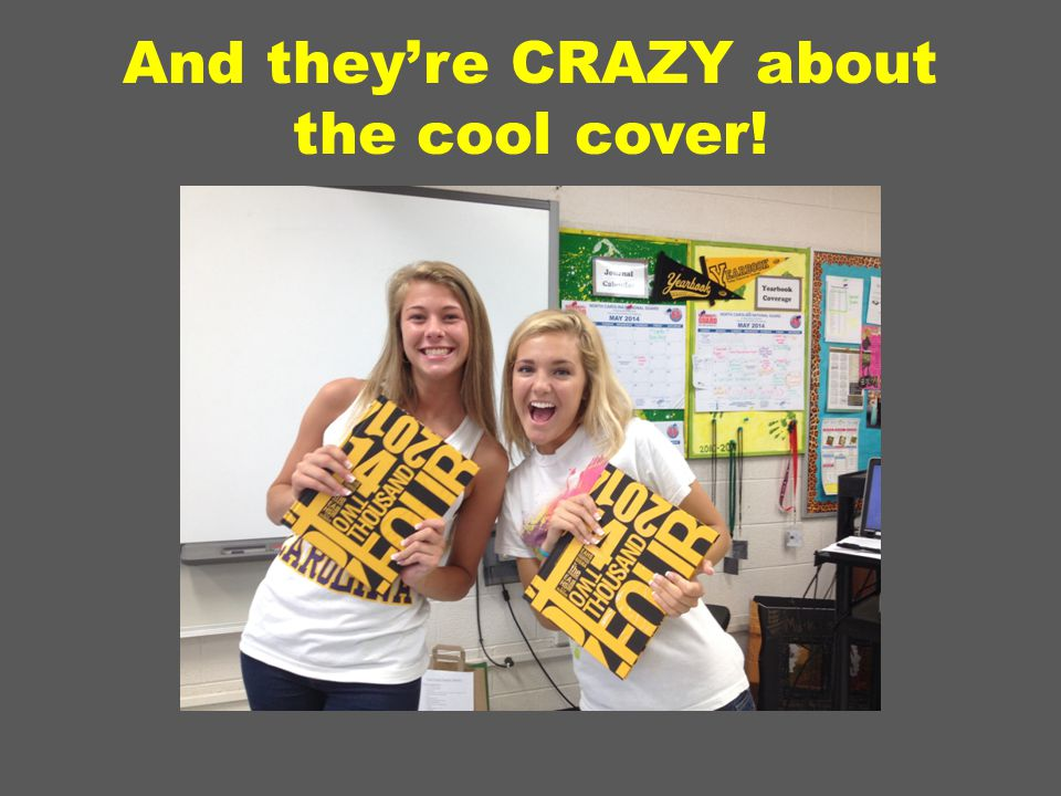 And they're CRAZY about the cool cover!