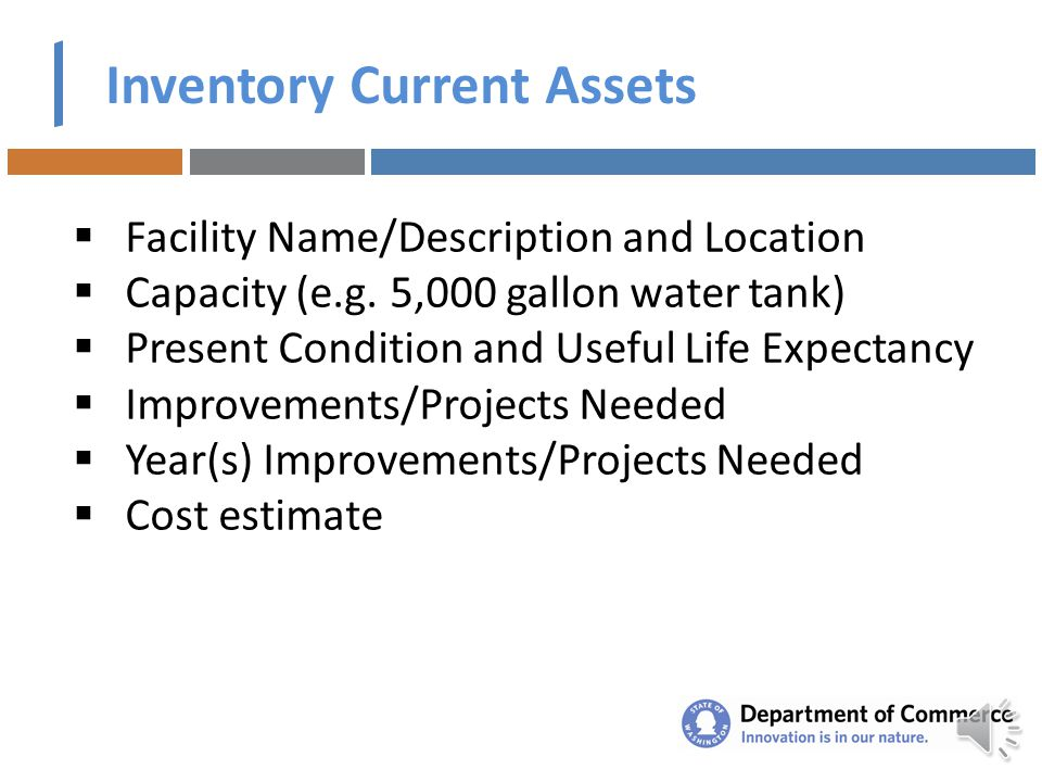Example Inventory Current Needs - Parks & Trails Facility Name, DescriptionLocationCapacity Present ConditionImprovements Required Project Needed Year