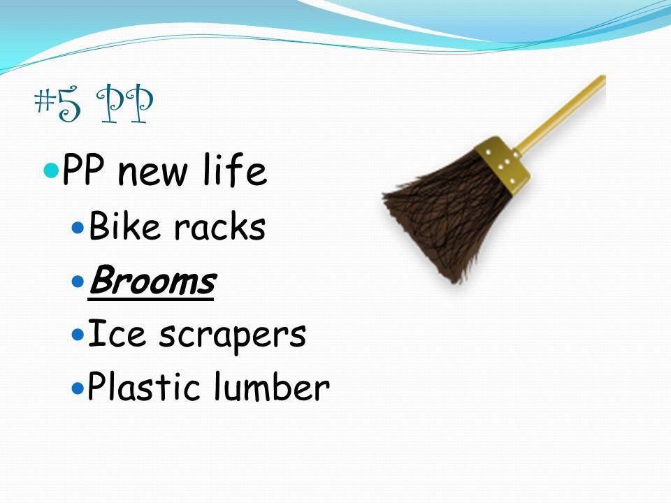 #5 PP PP new life Bike racks Brooms Ice scrapers Plastic lumber