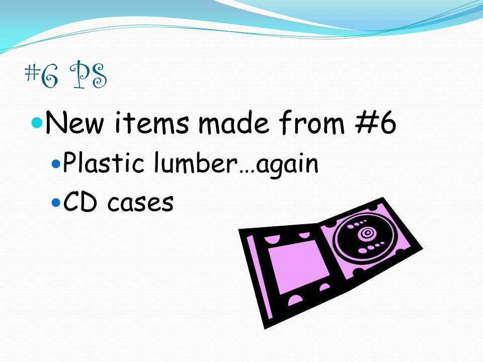 #6 PS New items made from #6 Plastic lumber…again CD cases