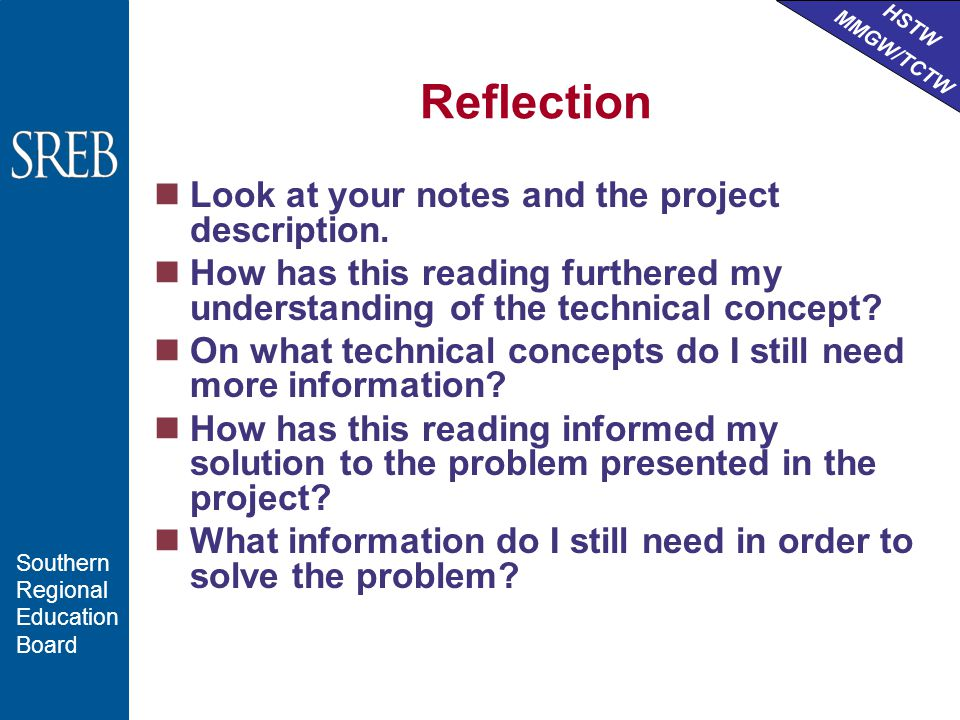 HSTW MMGW/TCTW Southern Regional Education Board Reflection Look at your notes and the project description.