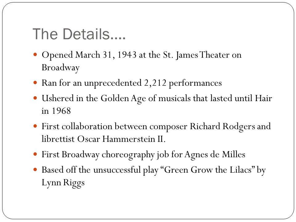 How it Came to Be… Lynn Riggs Green Grow the Lilacs --produced in 1931, but was not successful (64 performances).