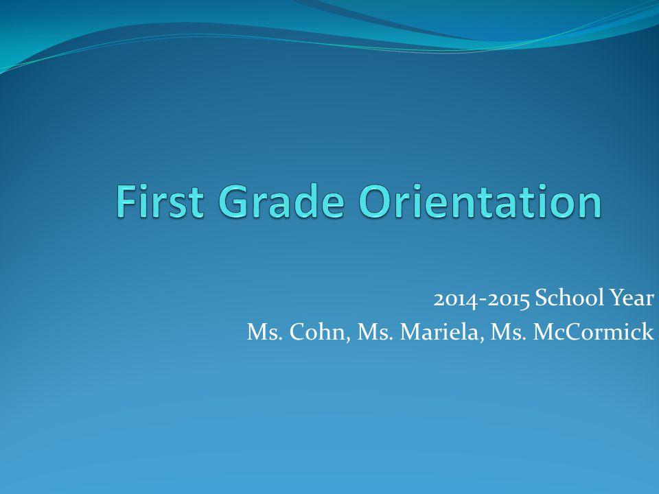 2014-2015 School Year Ms. Cohn, Ms. Mariela, Ms. McCormick
