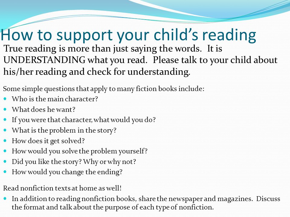 How to support your child's reading True reading is more than just saying the words.