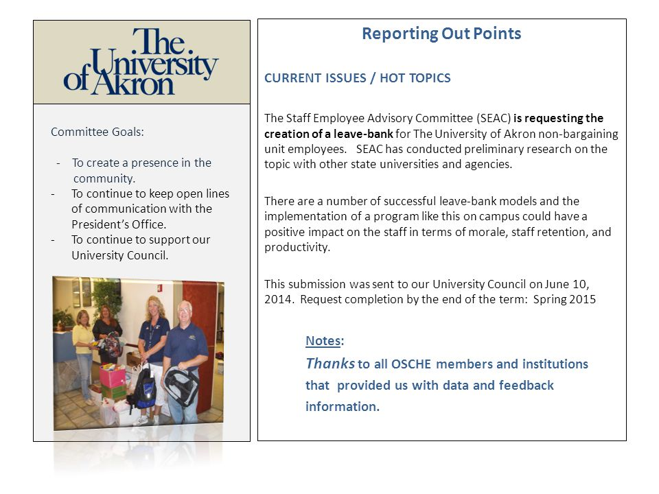 Reporting Out Points CURRENT ISSUES / HOT TOPICS The Staff Employee Advisory Committee (SEAC) is requesting the creation of a leave-bank for The University of Akron non-bargaining unit employees.